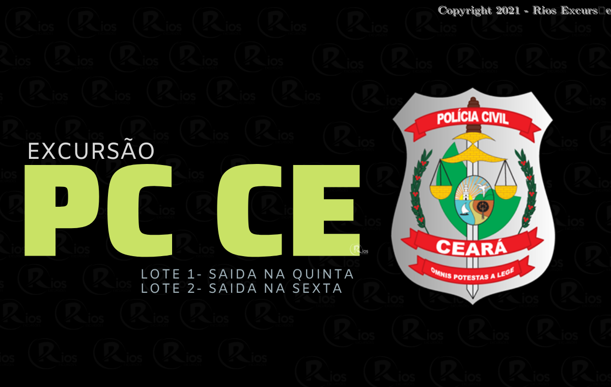 EXCURSãO PC CE (LOTE 1) SAIDA NA QUINTA